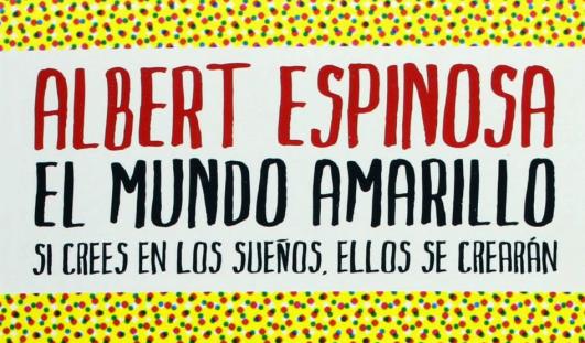 El mundo amarillo, de Albert Espinosa - El Buscalibros