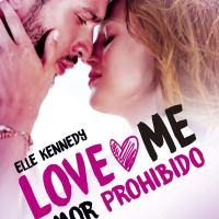 Love Me 1. Amor prohibido - Elle Kennedy